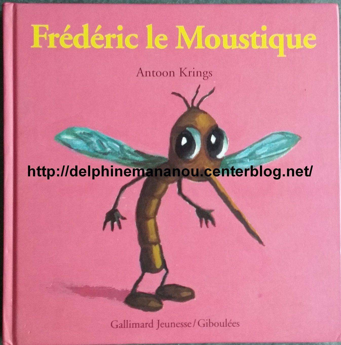 Bibliotheque droles de petites betes page 3 - Frederic le moustique ...